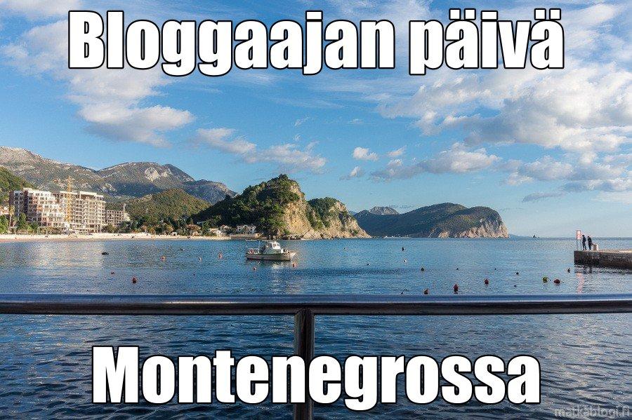 Bloggaajan päivä Montenegrossa